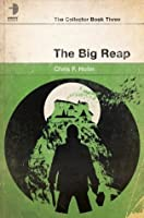 The Big Reap (The Collector)
