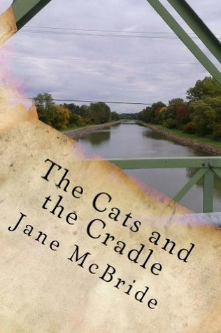 The Cats and the Cradle (The Ann and Henry Novels)  by  Jane McBride