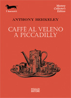 Caffè al veleno a Piccadilly  by  Anthony Berkeley