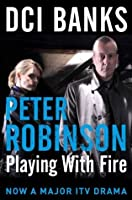 DCI Banks: Playing With Fire (Inspector Banks 14)