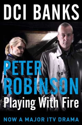DCI Banks: Playing With Fire (Inspector Banks 14) Peter Robinson