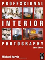 Professional Interior Photography (Professional Photography Series)