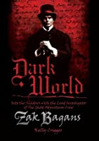 Dark World: Into the Shadows with the Lead Investigator of the Ghost Adventures Crew