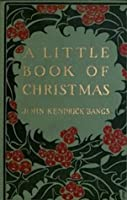 A Little Book of Christmas (Illustrated)