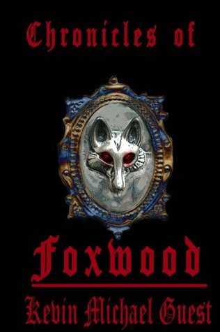 Chronicles of Foxwood (The Haunted Houses of Foxwood and Reindeer Manor, #2) Kevin Michael Guest