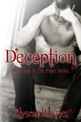 Deception (Fixer, #1)  by  Alyson Raynes