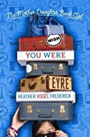 Wish You Were Eyre (The Mother-Daughter Book Club, #6)