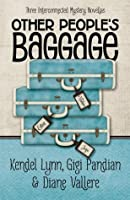 Other People's Baggage: Three Interconnected Mystery Novellas
