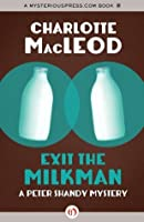 Exit the Milkman (The Peter Shandy Mysteries)