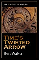Time's Twisted Arrow (The CHRONOS Files)