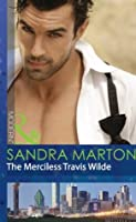 The Merciless Travis Wilde (Mills & Boon Modern) (The Wilde Brothers - Book 3)