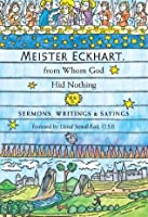 Meister Eckhart, from Whom God Hid Nothing: Sermons, Writings & Sayings