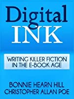 DIGITAL INK: Writing Killer Fiction in the E-book Age