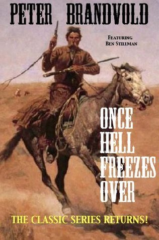 Once Hell Freezes Over  by  Peter Brandvold