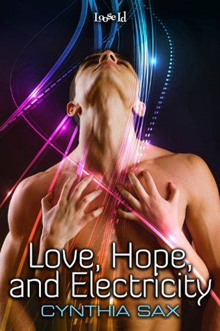 Love, Hope, and Electricity  by  Cynthia Sax