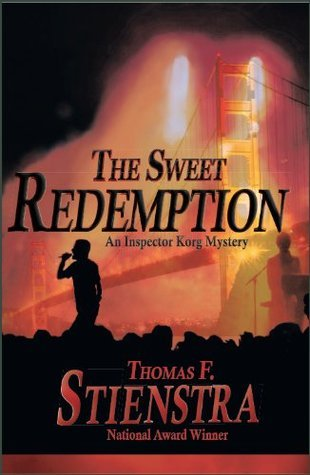 The Sweet Redemption: An Inspector Korg Mystery Thomas Stienstra