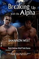 Breaking Up With The Alpha (Dark Hollow Wolf Pack)