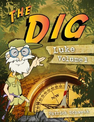 The Dig for Kids: Luke Vol. 1  by  Patrick Schwenk