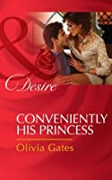 Conveniently His Princess (Married by Royal Decree - Book 2)