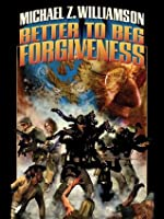 Better to Beg Forgiveness (Freehold)