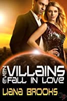 Even Villains Fall In Love (Heroes and Villains #1)