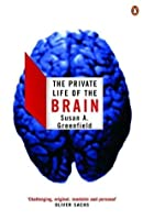 The Private Life of the Brain (Penguin Press Science)
