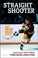 Straight Shooter: The Brad Park Story