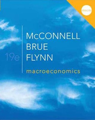Macroeconomics, 19th edition (McGraw-Hill Series Economics)  by  Campbell R. McConnell