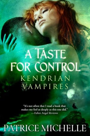 A Taste for Control (Kendrian Vampires, #3)  by  Patrice Michelle