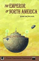 The Emperor of North America (The Young Chesteron Chronicles)