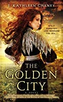 The Golden City (The Golden City, #1)
