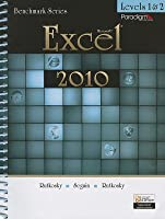Microsoft Excel 2010 Levels 1+2 W/Cd (Benchmark Series)
