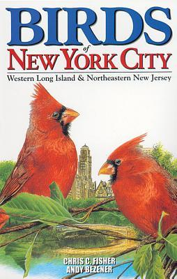 Birds of New York City: Including Western Long Island & Northeastern New Jersey Chris Fisher