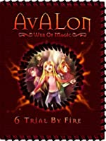 Trial By Fire (Avalon: Web of Magic #6)
