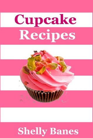 Cupcakes & Muffins - Easy To Follow Recipe Book Shelly Banes