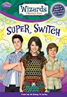 Super Switch! (Wizards of Waverly Place)