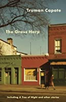 The Grass Harp, including A Tree of Night and Other Stories