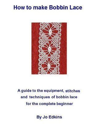 How to make Bobbin Lace  by  Jo Edkins