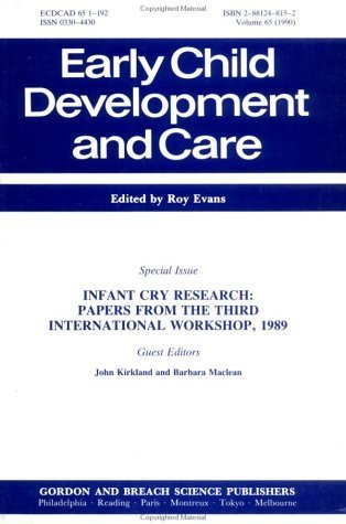 Infant Cry Research: Papers Ari  by  J. Kirkland