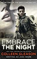 Embrace the Night (The Envy Chronicles, #2)