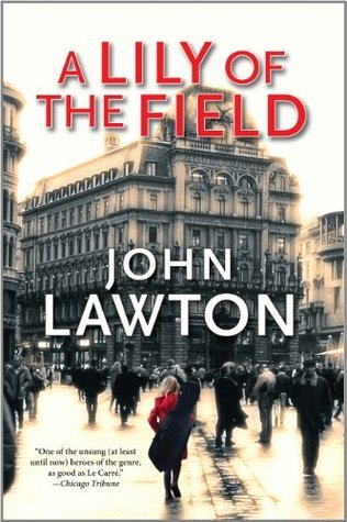 A Lily of the Field (Inspector Troy series)  by  John Lawton