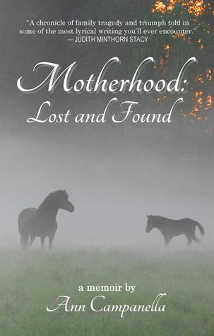 Motherhood: Lost and Found: A Memoir  by  Ann Campanella
