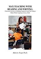 MAX Teaching With Reading & Writing : Classroom Activities to Help Students Learn Subject Matter while Acquiring New Skills