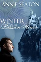 Winter of the Passion Flower (The de Vargas Family)