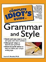 The Complete Idiot's Guide to Grammar and Style, 2nd Edition