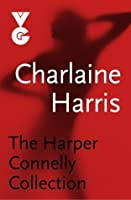 The Harper Connelly Collection (Harper Connelly, #1-4)