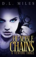 Of Noble Chains (The Ventori Fables)