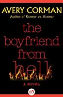 The Boyfriend from Hell: A Novel