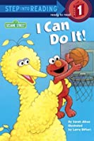 I Can Do It! (Sesame Street Step into Reading)