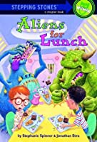 Aliens for Lunch (A Stepping Stone Book)